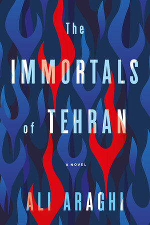 The Immortals of Tehran by Ali Taheri Araghi